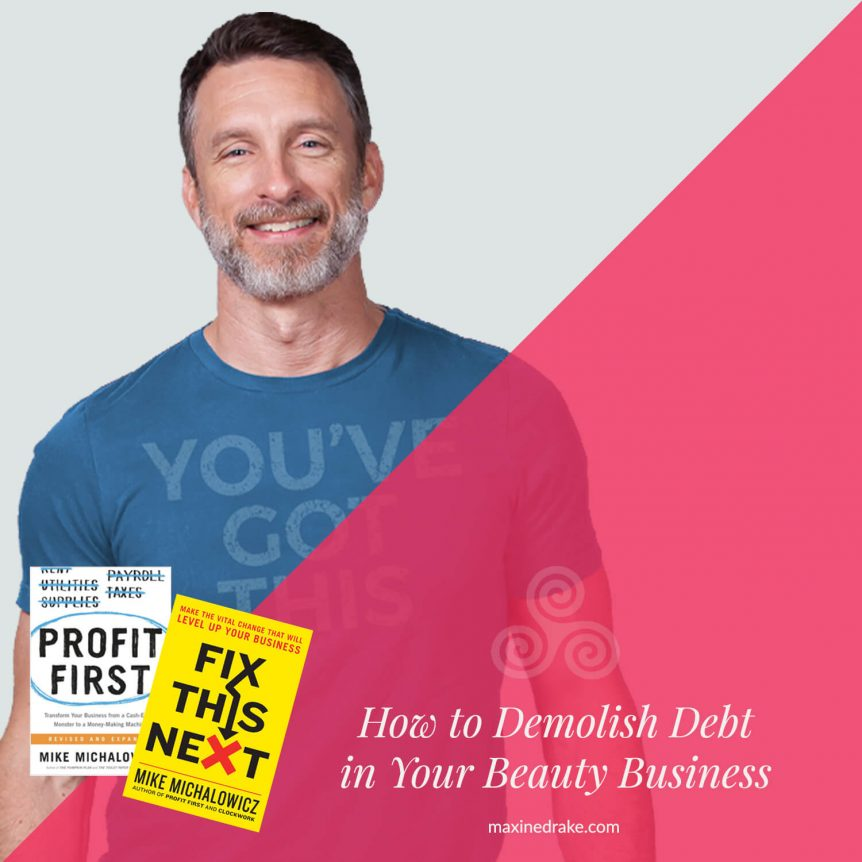 how to demolish debt in your beauty business maxine drake consulting