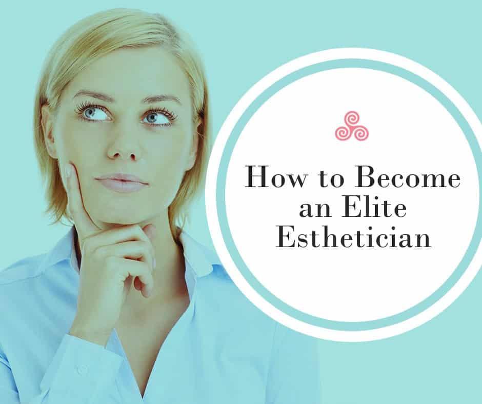 elite esthetician