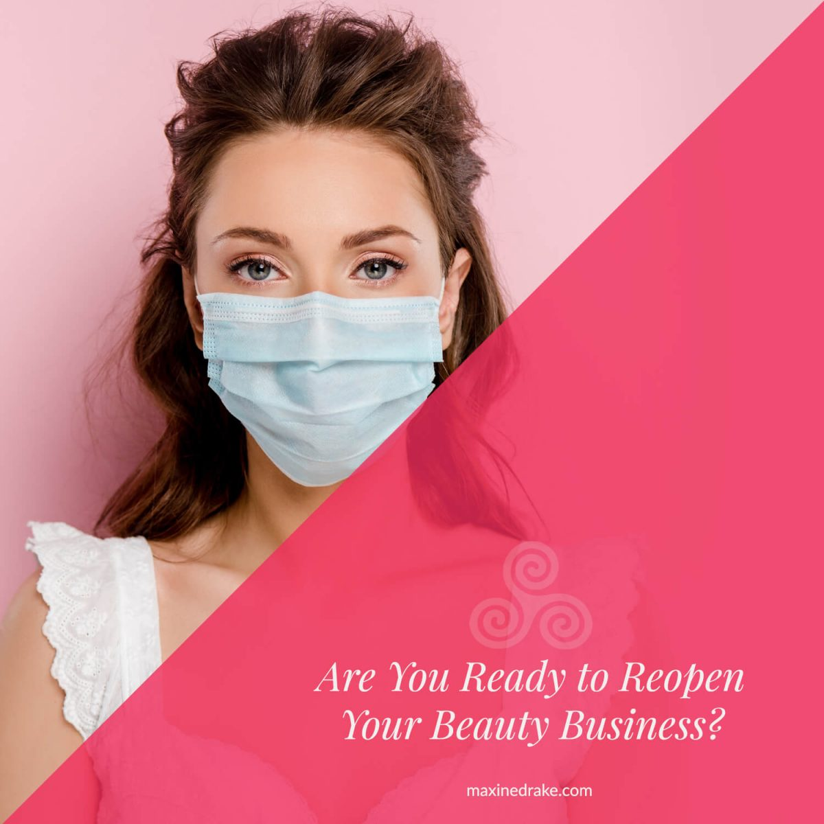 maxine drake blog image - are you ready to reopen your beauty business