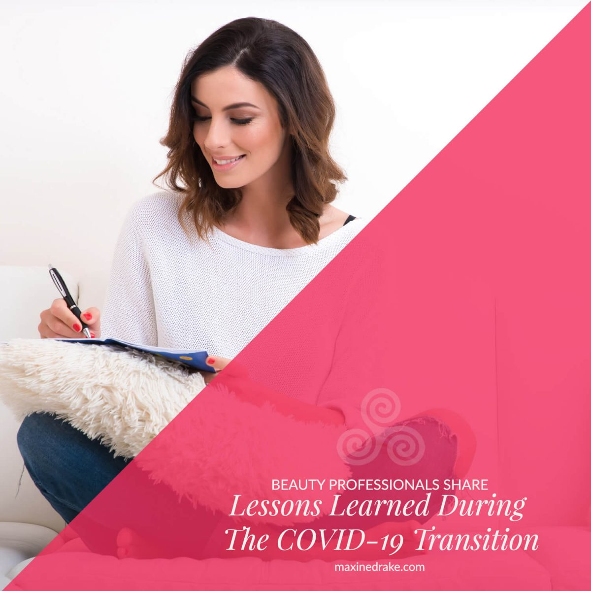 Lessons Learned During The COVID-19 Transition Maxine Drake Esthetician Coach