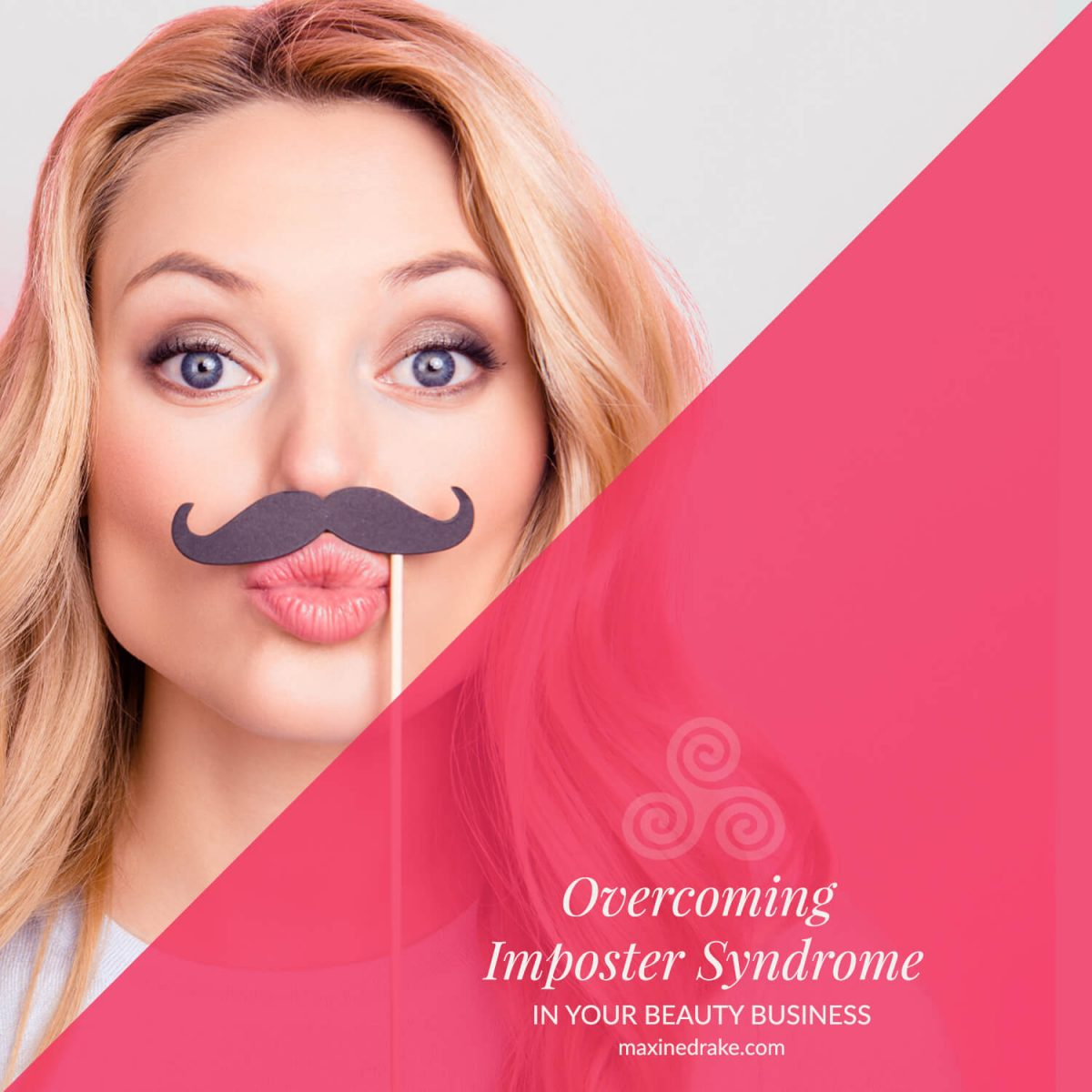 overcome imposter syndrome in your beauty business maxine drake blog