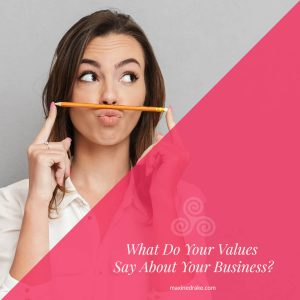 what do your values say about your business maxine drake consulting