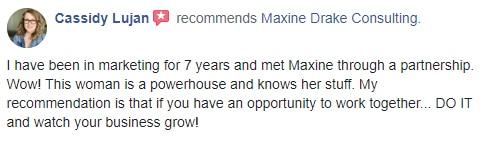 Maxine Drake Testimonial - Cassidy Lujan