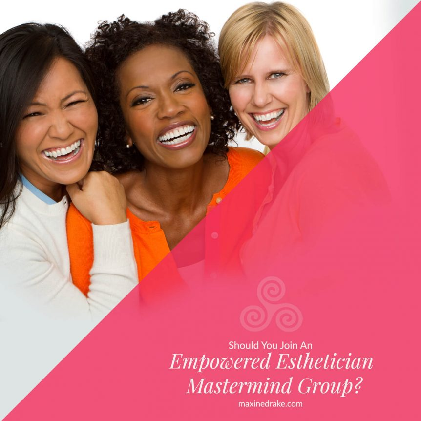 Empowered Esthetician Mastermind Group maxine drake coach
