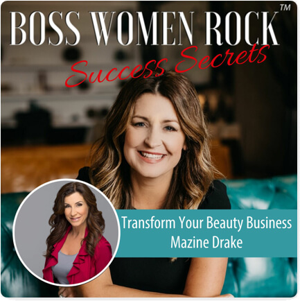 boss women rock podcast transform beauty business with maxine drake esthetician business coach