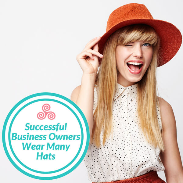 Successful Business Owners Wear Many Hats