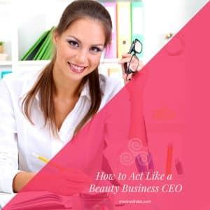 how to act like a beauty business ceo maxine drake esthetician coach