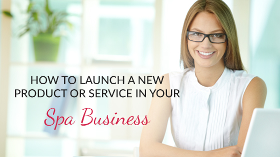 how to launch a new product or service in your spa business maxine drake esthetician coach