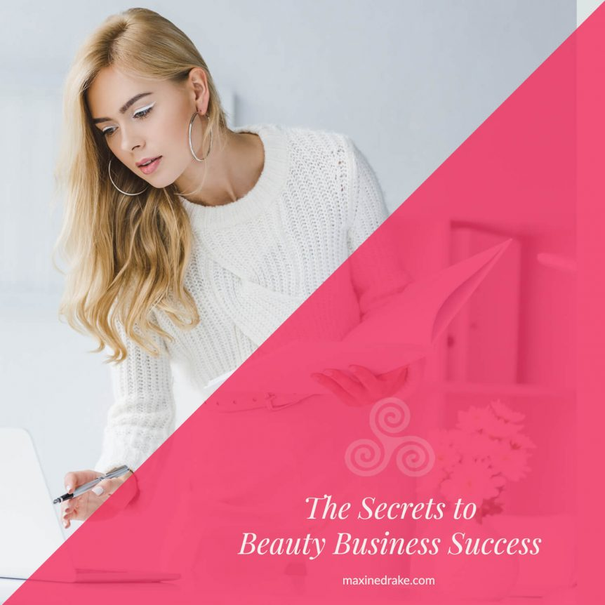 the secrets to beauty business success maxine drake consulting blog